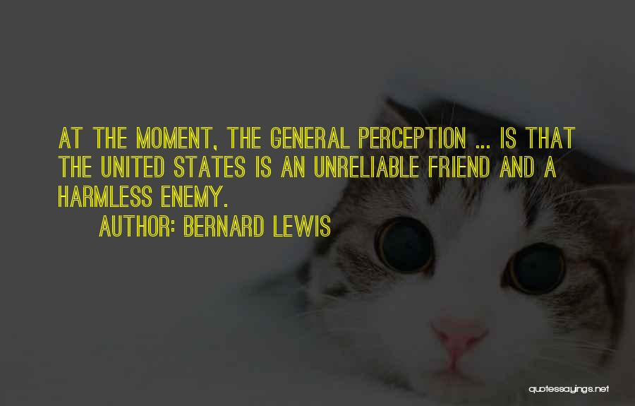 That Moment Quotes By Bernard Lewis