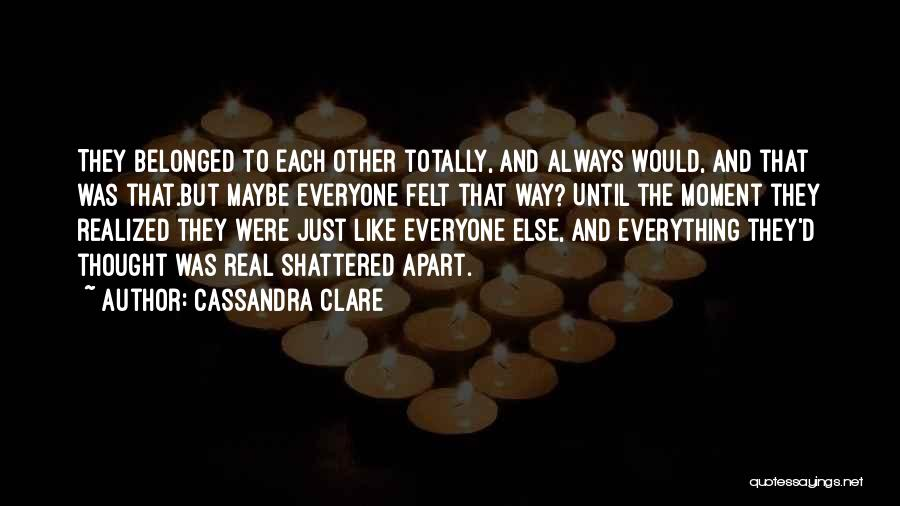 That Moment Quotes By Cassandra Clare