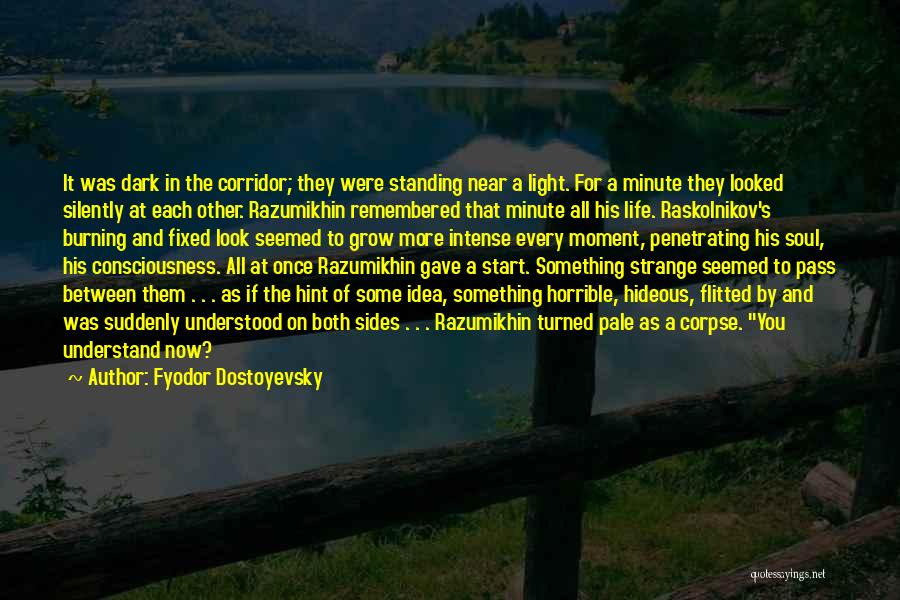 That Moment Quotes By Fyodor Dostoyevsky
