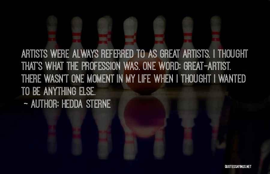 That Moment Quotes By Hedda Sterne