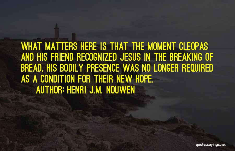 That Moment Quotes By Henri J.M. Nouwen