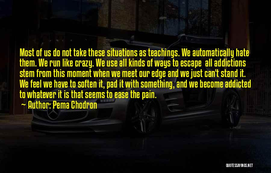 That Moment Quotes By Pema Chodron