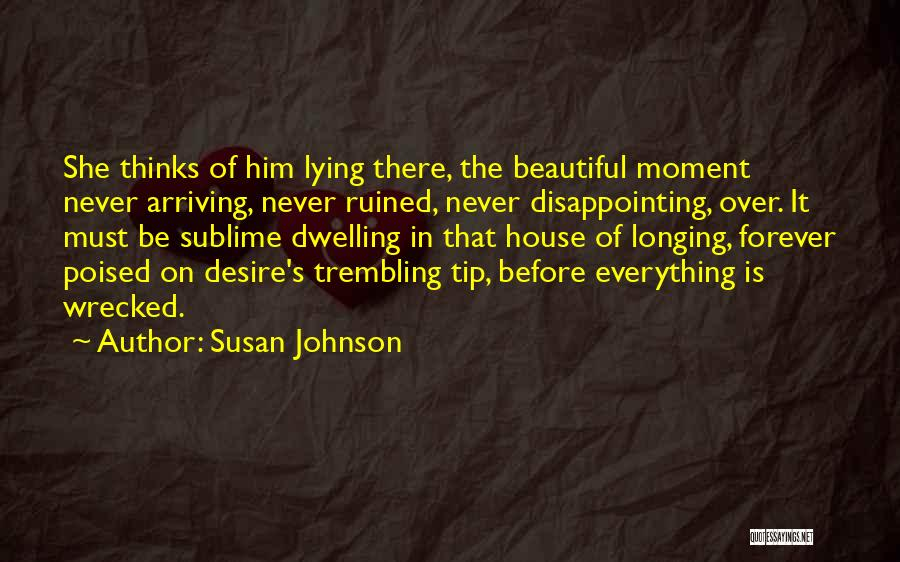 That Moment Quotes By Susan Johnson