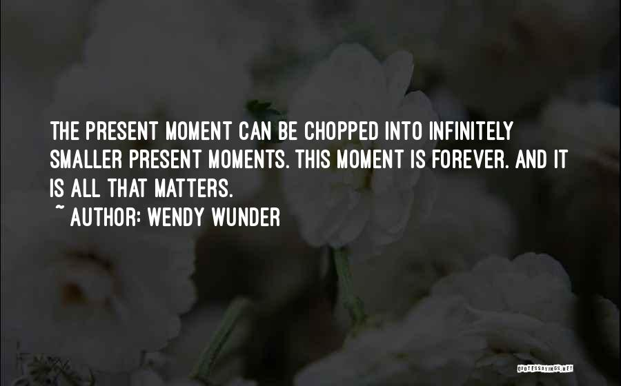 That Moment Quotes By Wendy Wunder