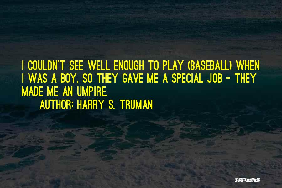 That One Special Boy Quotes By Harry S. Truman