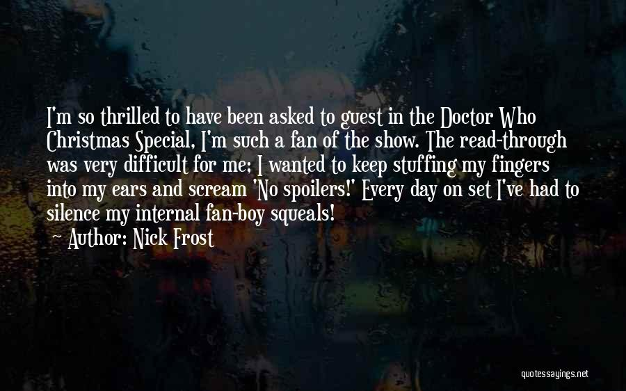 That One Special Boy Quotes By Nick Frost