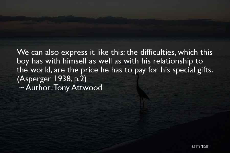 That One Special Boy Quotes By Tony Attwood