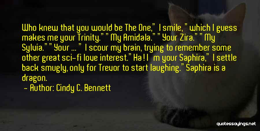 That Someone Who Makes You Smile Quotes By Cindy C. Bennett