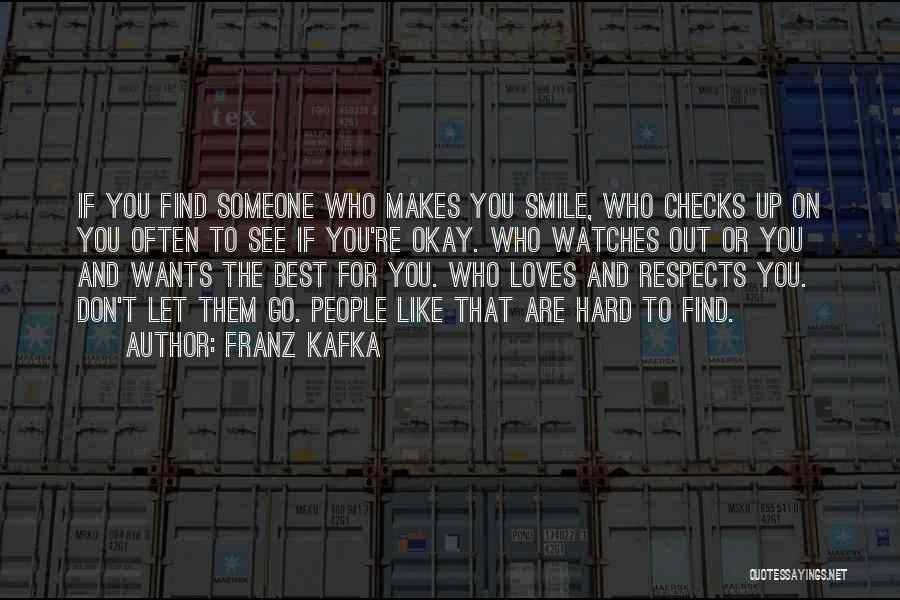 That Someone Who Makes You Smile Quotes By Franz Kafka