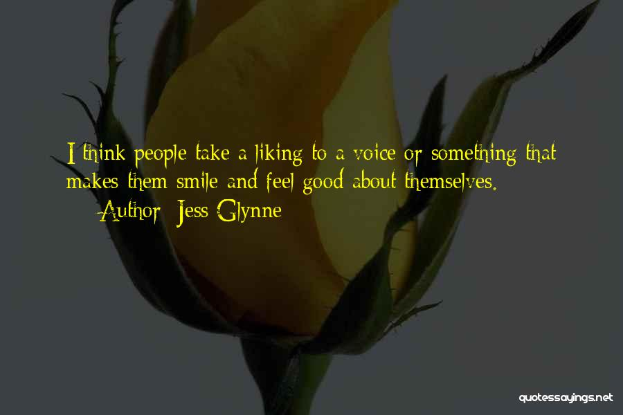 That Someone Who Makes You Smile Quotes By Jess Glynne