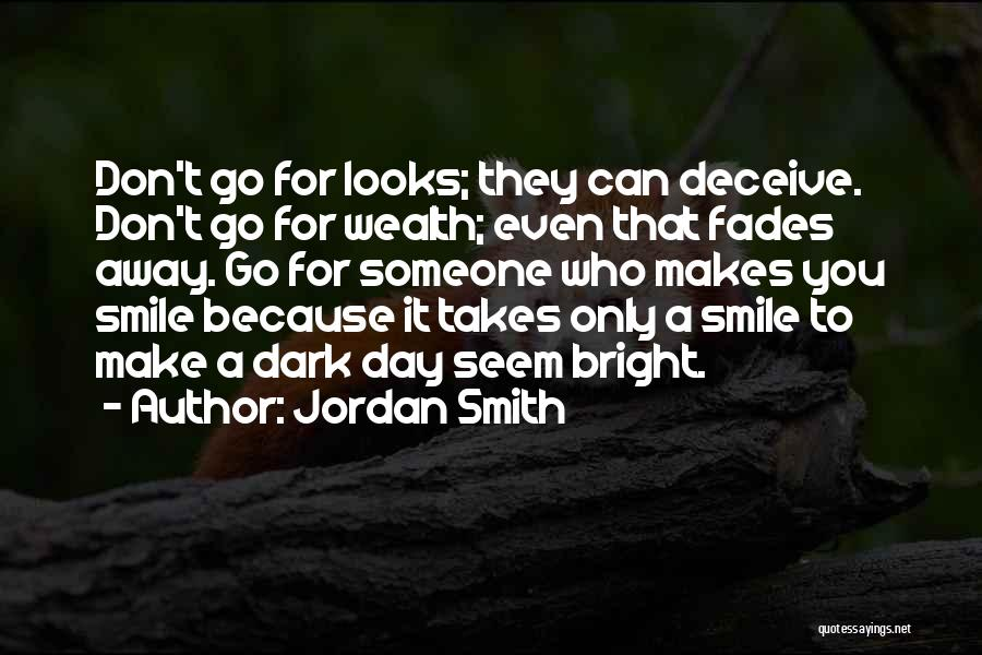 That Someone Who Makes You Smile Quotes By Jordan Smith