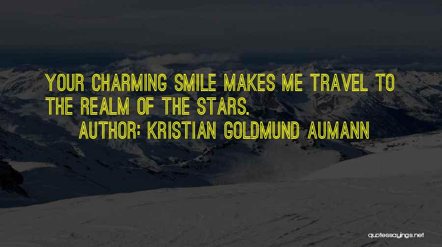 That Someone Who Makes You Smile Quotes By Kristian Goldmund Aumann