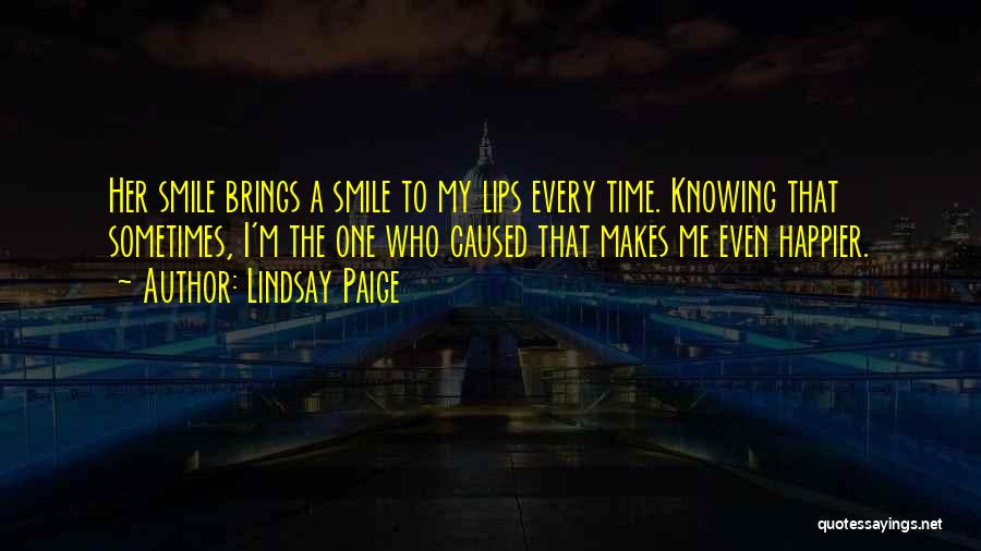 That Someone Who Makes You Smile Quotes By Lindsay Paige