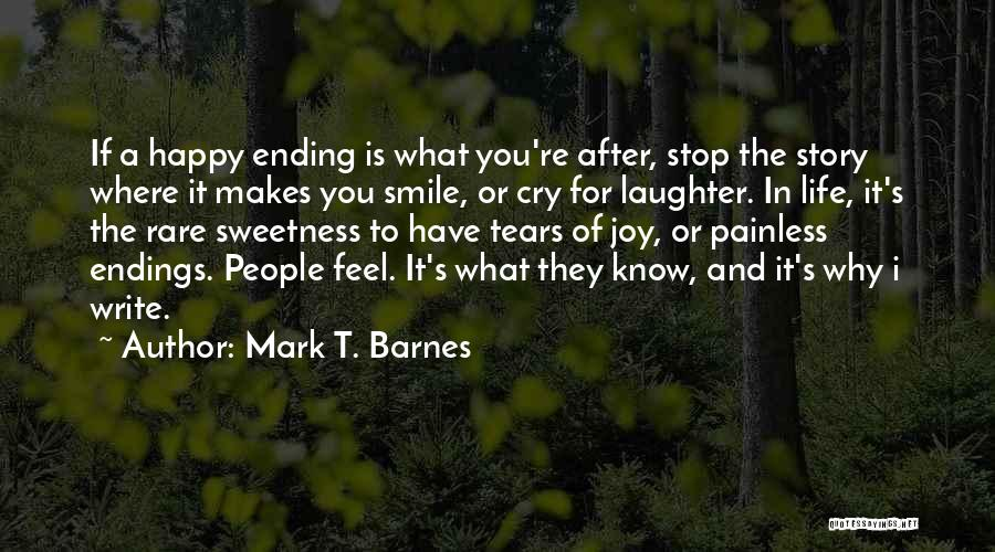 That Someone Who Makes You Smile Quotes By Mark T. Barnes