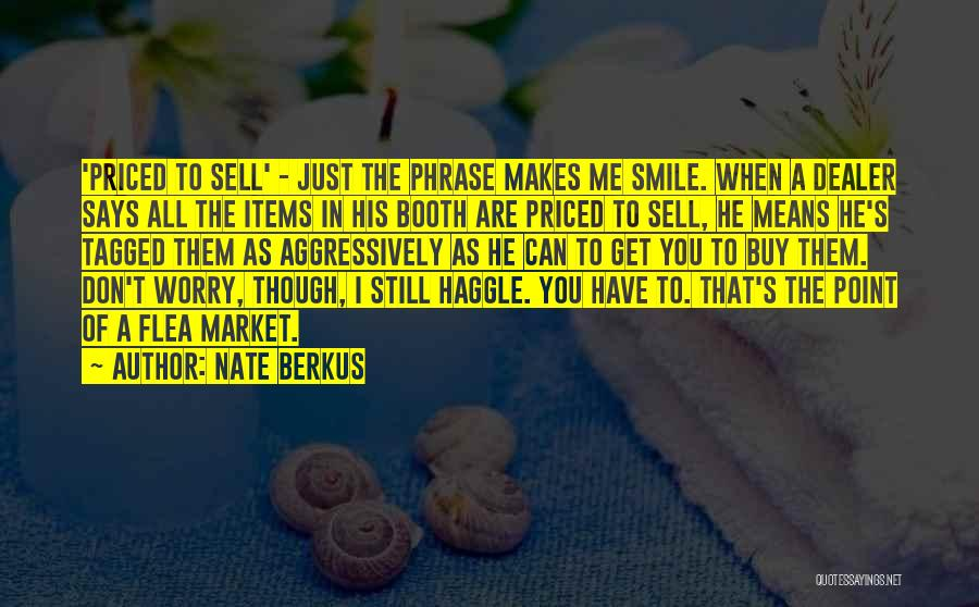 That Someone Who Makes You Smile Quotes By Nate Berkus