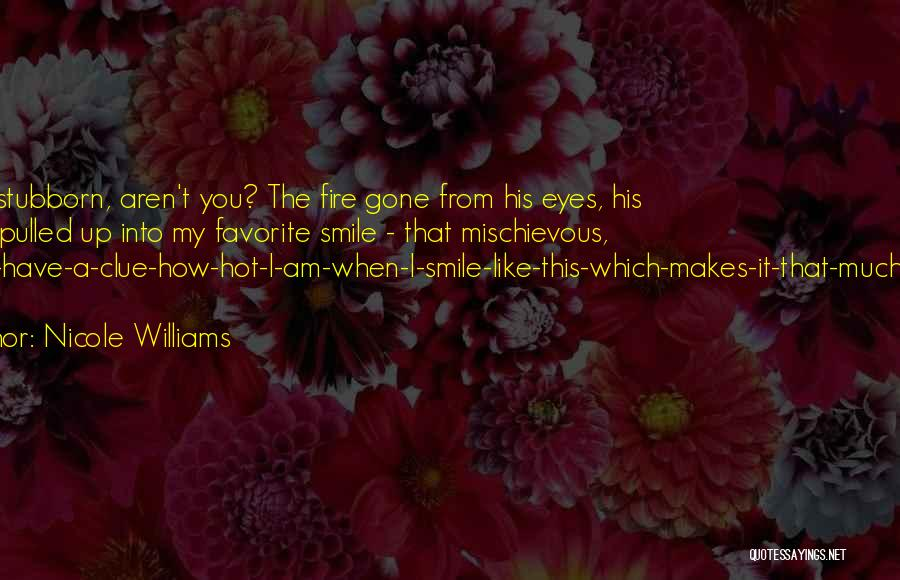 That Someone Who Makes You Smile Quotes By Nicole Williams