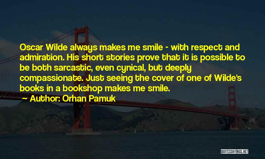 That Someone Who Makes You Smile Quotes By Orhan Pamuk