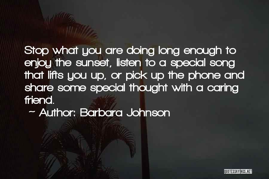 That Special Friend Quotes By Barbara Johnson