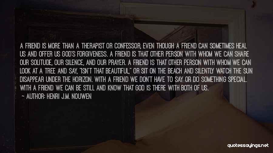 That Special Friend Quotes By Henri J.M. Nouwen