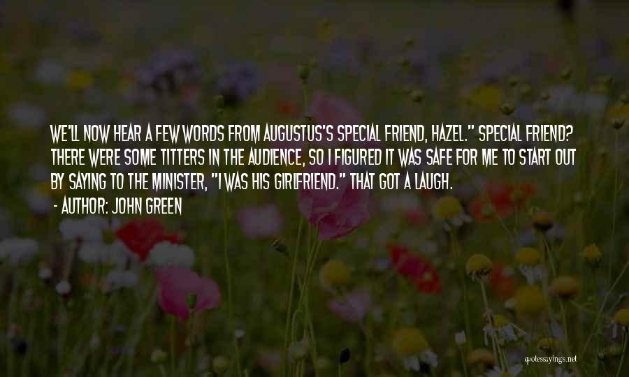 That Special Friend Quotes By John Green