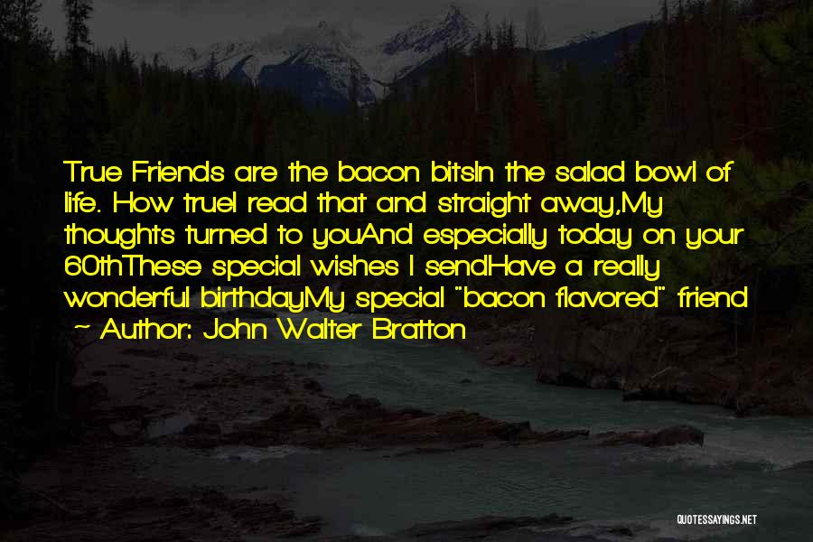 That Special Friend Quotes By John Walter Bratton