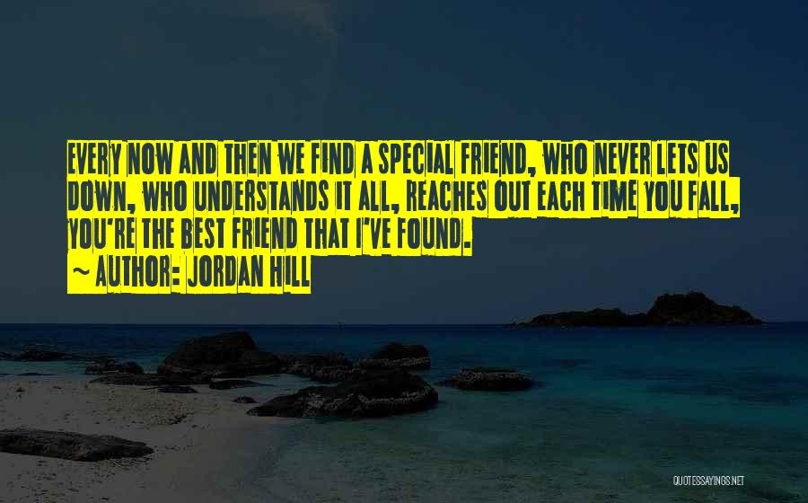That Special Friend Quotes By Jordan Hill