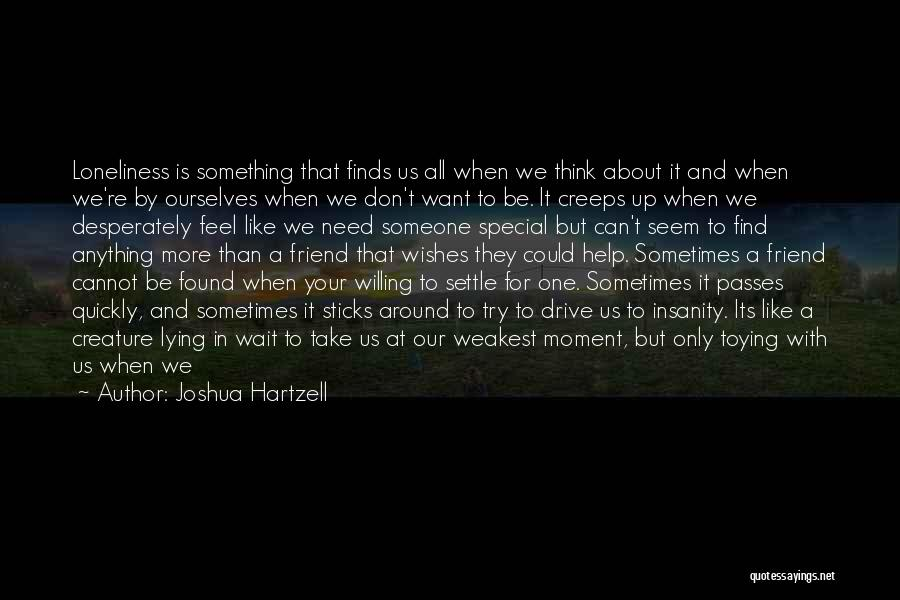 That Special Friend Quotes By Joshua Hartzell