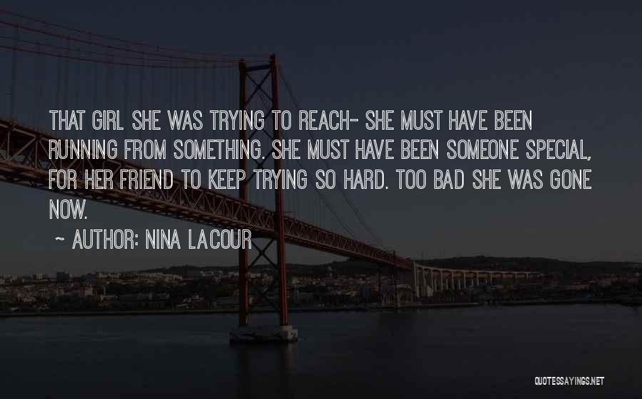 That Special Friend Quotes By Nina LaCour