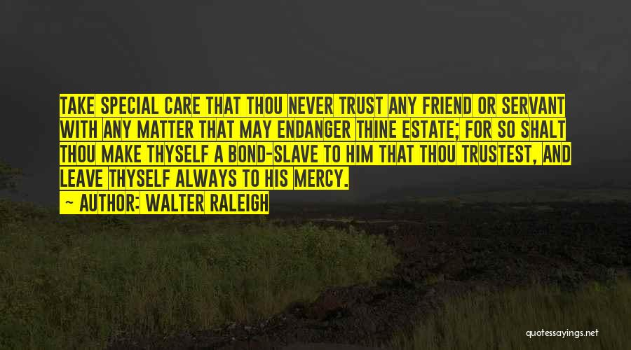 That Special Friend Quotes By Walter Raleigh