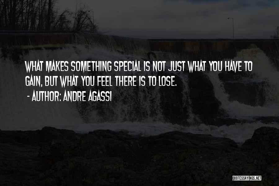That Special Someone Makes You Feel Quotes By Andre Agassi