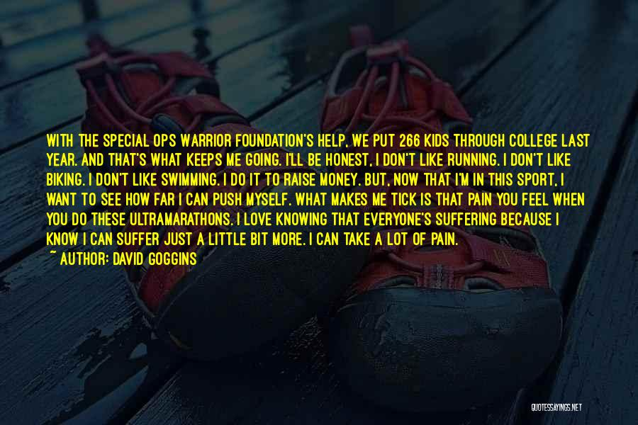 That Special Someone Makes You Feel Quotes By David Goggins