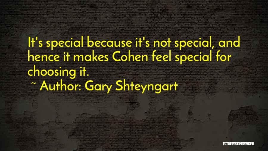 That Special Someone Makes You Feel Quotes By Gary Shteyngart