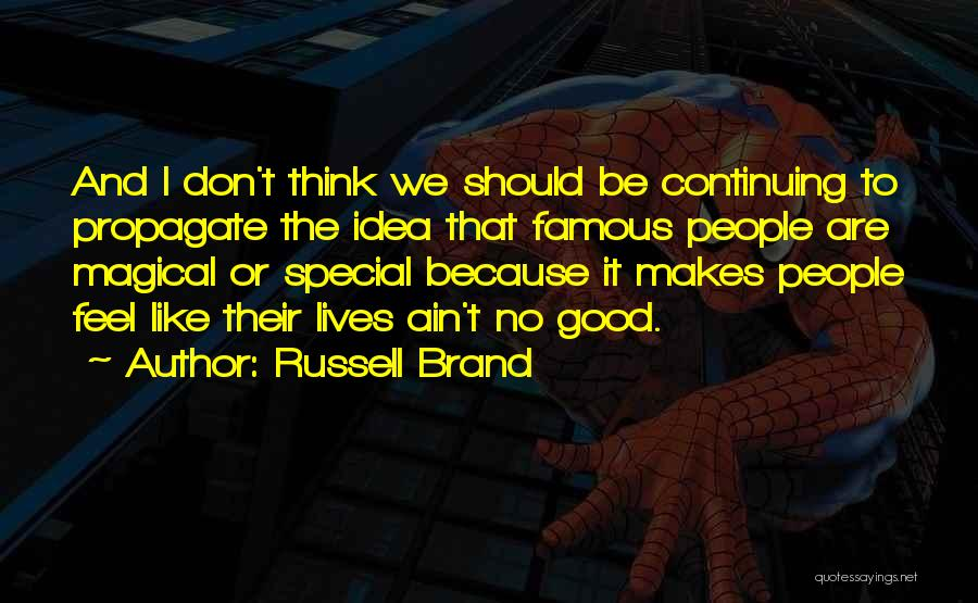 That Special Someone Makes You Feel Quotes By Russell Brand