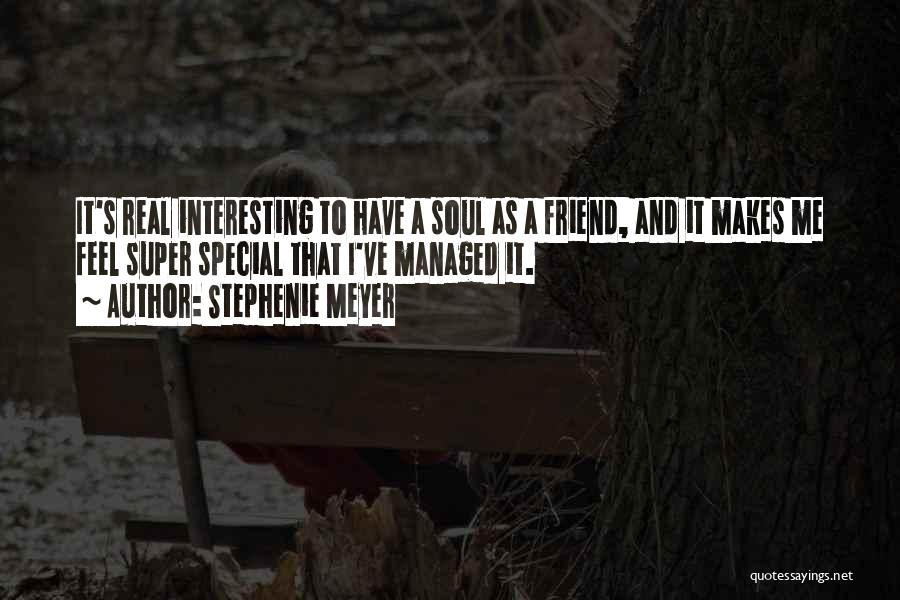 That Special Someone Makes You Feel Quotes By Stephenie Meyer
