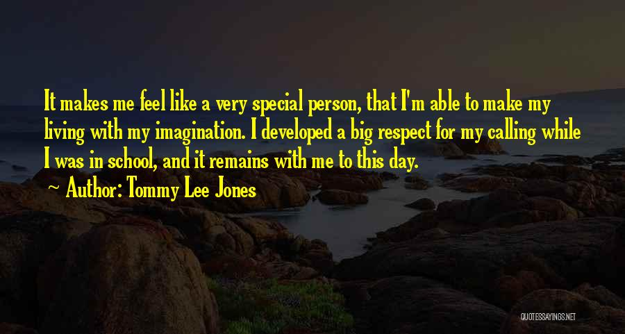 That Special Someone Makes You Feel Quotes By Tommy Lee Jones