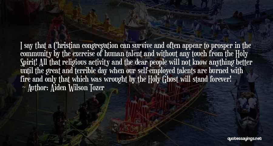 That Was A Great Day Quotes By Aiden Wilson Tozer