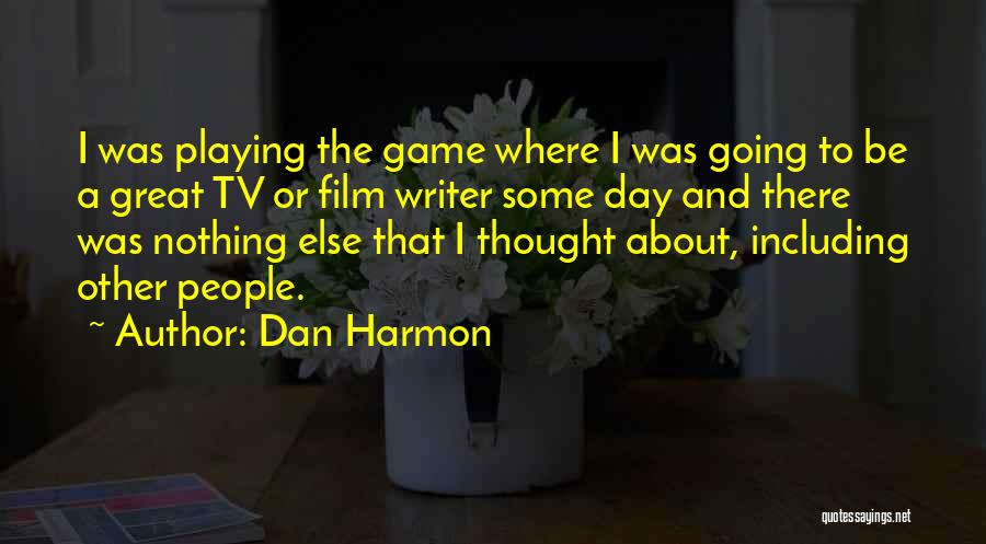 That Was A Great Day Quotes By Dan Harmon