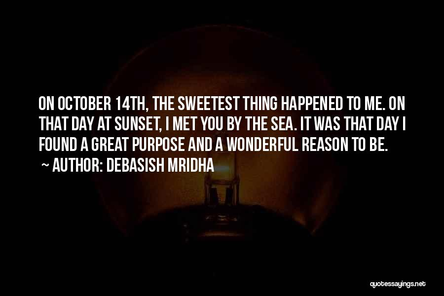 That Was A Great Day Quotes By Debasish Mridha