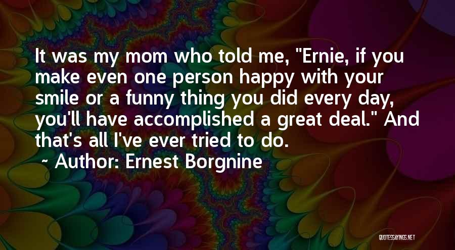That Was A Great Day Quotes By Ernest Borgnine