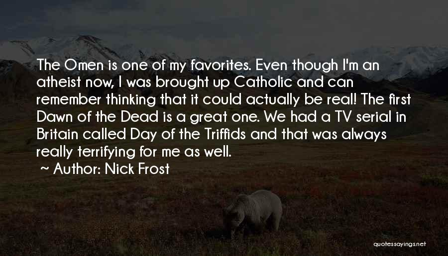 That Was A Great Day Quotes By Nick Frost