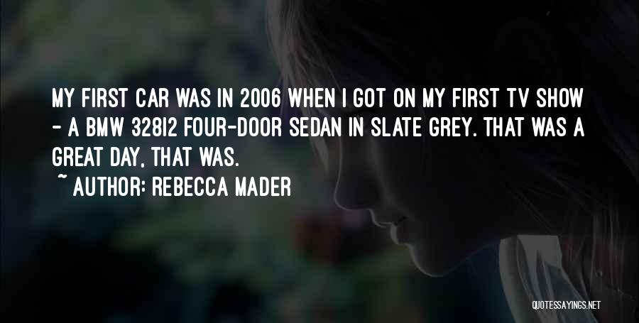 That Was A Great Day Quotes By Rebecca Mader