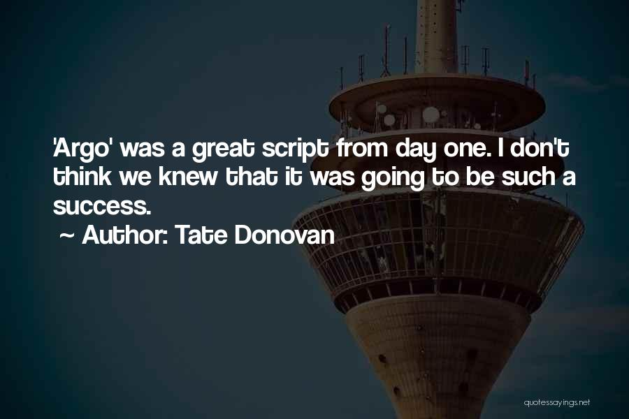 That Was A Great Day Quotes By Tate Donovan