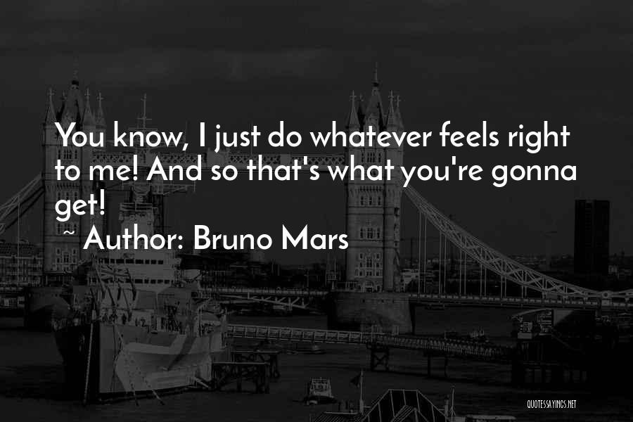 That's Just Me Quotes By Bruno Mars