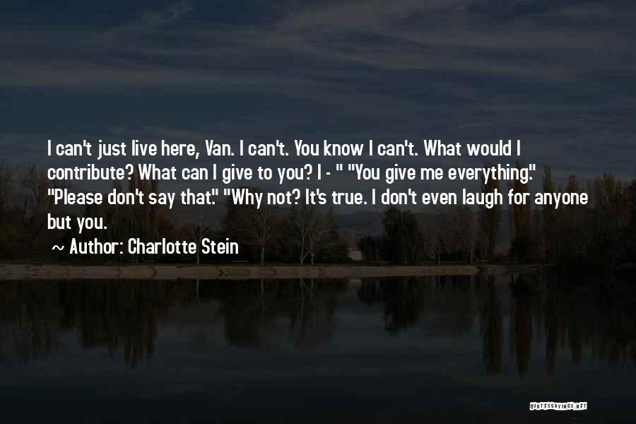 That's Just Me Quotes By Charlotte Stein