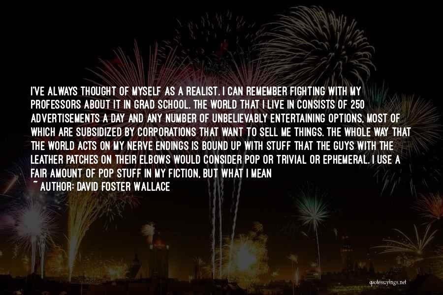 That's Just Me Quotes By David Foster Wallace