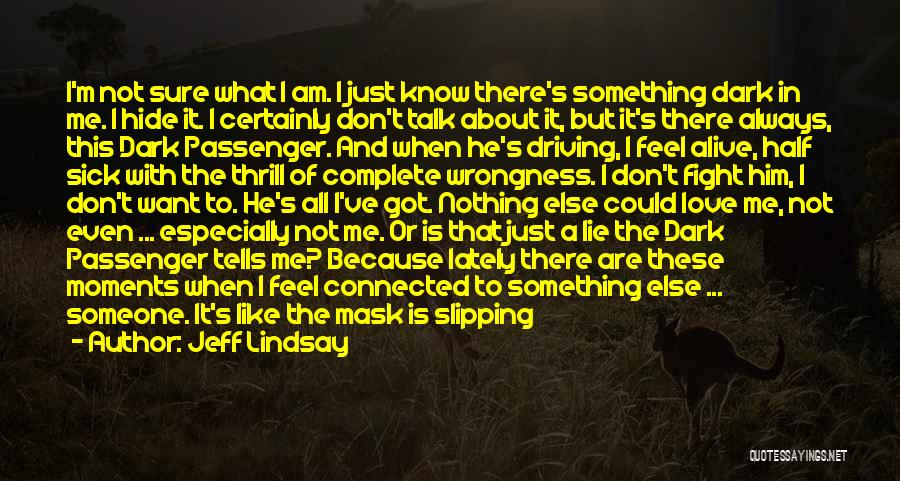 That's Just Me Quotes By Jeff Lindsay