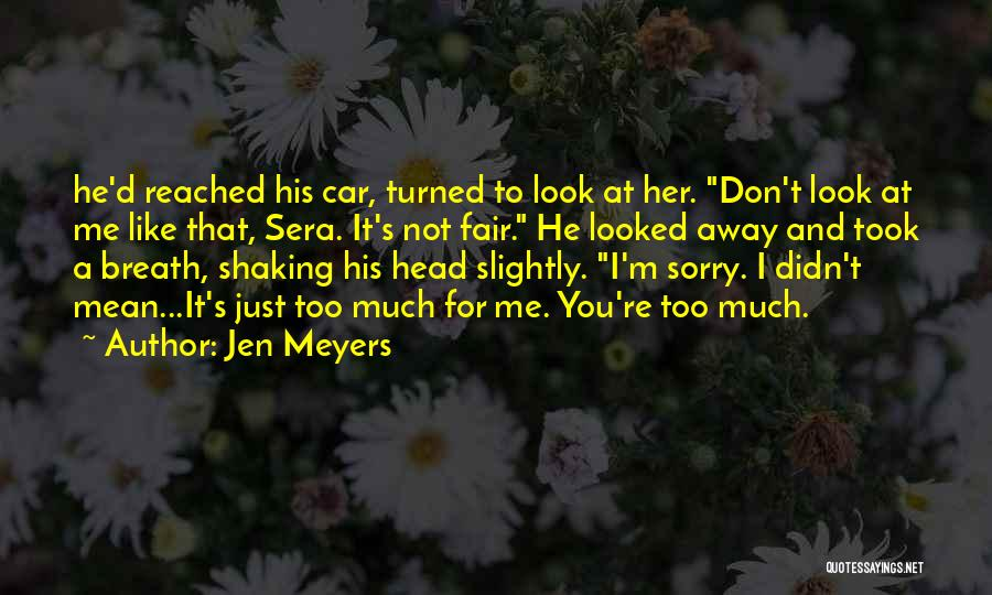 That's Just Me Quotes By Jen Meyers