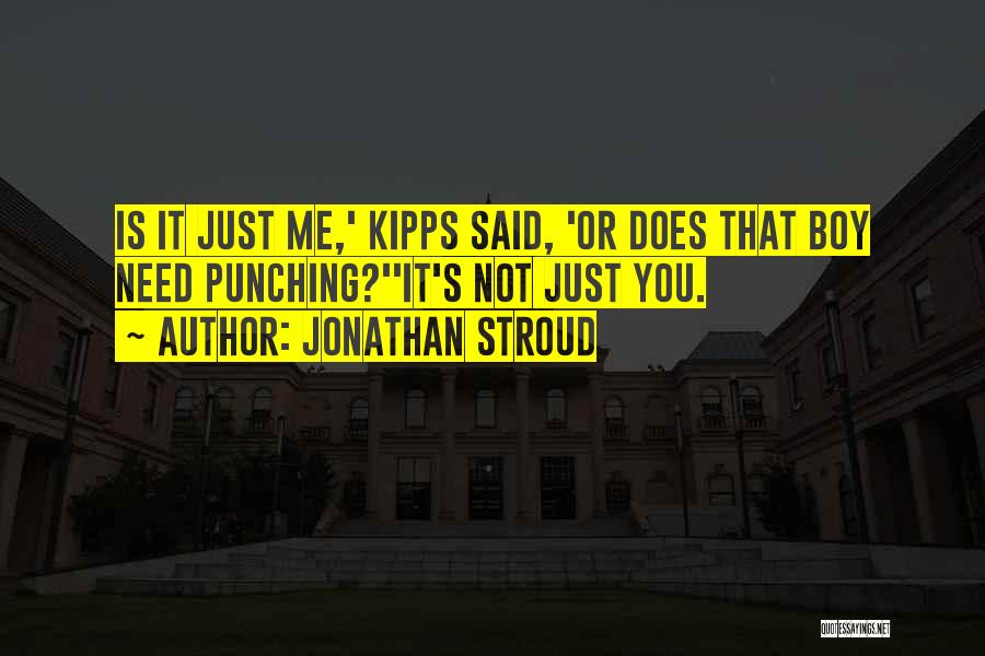 That's Just Me Quotes By Jonathan Stroud