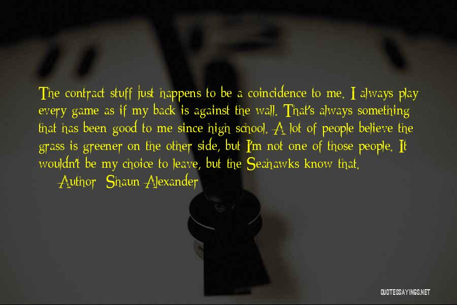 That's Just Me Quotes By Shaun Alexander