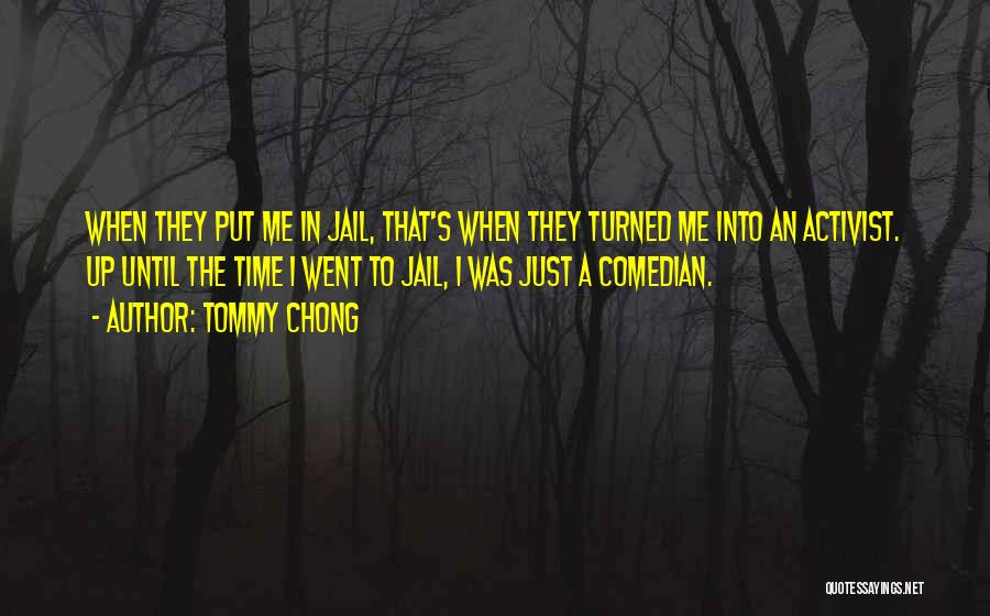 That's Just Me Quotes By Tommy Chong